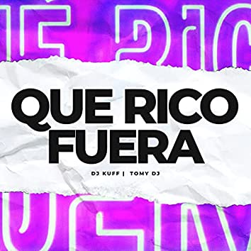 Que Rico Fuera (Remix)