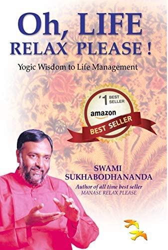 Oh LIFE RELAX PLEASE Yogic Wisdom to Life Management Mastering the MIND LIFE Series product image