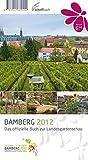 Bamberg 2012: Das offizielle Buch zur Landesgartenschau - Schelfbuch Verlag