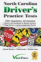 North Carolina Driver's Practice Tests: 700+ Questions, All-Inclusive Driver's Ed Handbook to Quickly achieve your Driver's License or Learner's Permit (Cheat Sheets + Digital Flashcards + Mobile App)