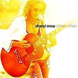 Songtexte von Sheryl Crow - C'mon, C'mon