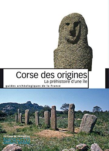 Corse des origines: La préhistoire d'une île
