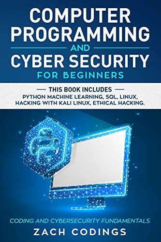 Compare Textbook Prices for Computer Programming And Cyber Security for Beginners: This Book Includes: Python Machine Learning, SQL, Linux, Hacking with Kali Linux, Ethical Hacking. Coding and Cybersecurity Fundamentals  ISBN 9781671532908 by Codings, Zach