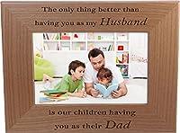 のみThing Better Than Having You As My Husband Is Our子having you as their Dad–4x 6インチ木製写真フレーム–父の日のプレゼント誕生日、クリスマスのプレゼントお父さん夫