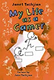 My Life as a Gamer (The My Life series, 5)