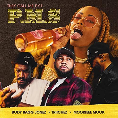 P.M.S (feat. Triichez, BodyBagg Jonez & Mookieee Mook) [Explicit]