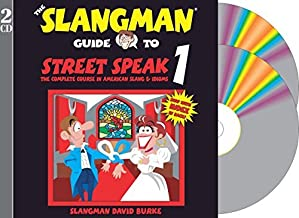 THE SLANGMAN GUIDE TO STREET SPEAK 1 (2-Audio CD Set) (Slangman Guides) by Slangman David Burke (2016-05-01)