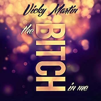 The Bitch in Me: Pt. 1