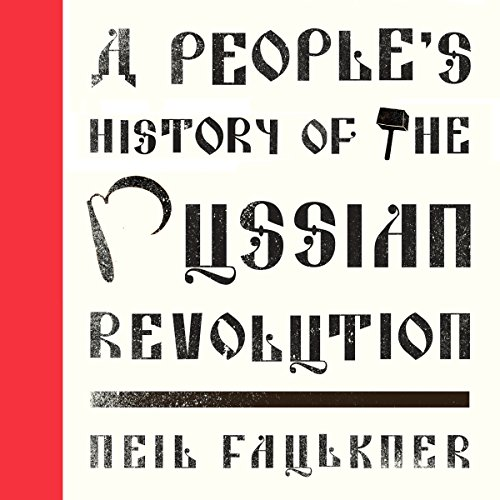 A People's History of the Russian Revolution audiobook cover art