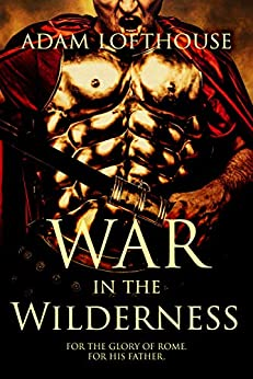 War in the Wilderness (Path of Nemesis Book 2) by [Adam Lofthouse]