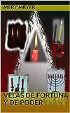 Velas de fortuna y de poder: Las velas, elemento clave en los rituales (El Baúl de los Secretos)