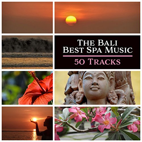 The Bali Best Spa Music (50 Tracks: Tranquil Paradise Sounds, Massage, Meditation, De-Stress and Relaxation)