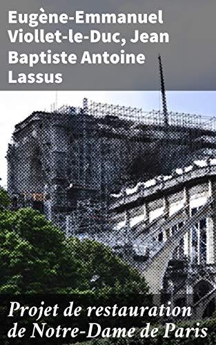 Couverture du livre Projet de restauration de Notre-Dame de Paris