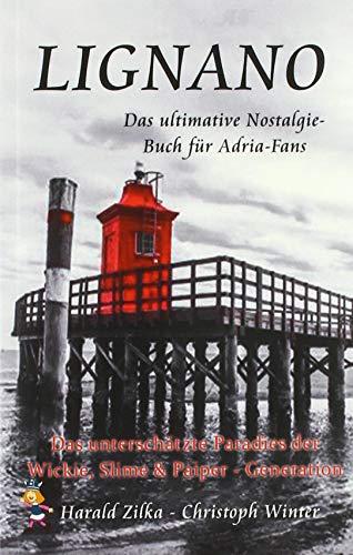 Radio Adria / LIGNANO - Das unterschätzte Paradies der Wickie, Slime & Paiper-Generation (Taschenbuch): Das ultimative Lignano-Fanbuch
