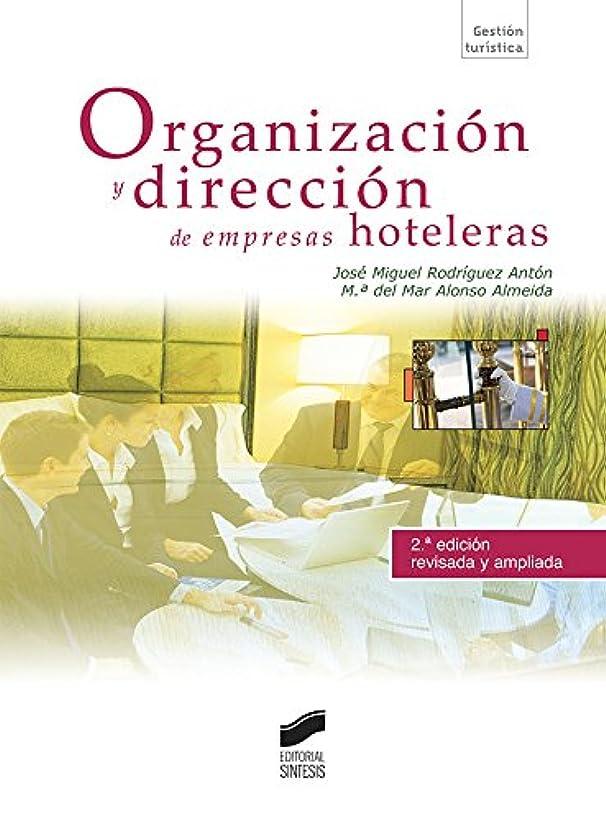 衝動変換インポートOrganización y dirección de empresas hoteleras (2.a edición) (Turismo no 60) (Spanish Edition)