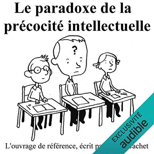 Le paradoxe de la précocité intellectuelle Titelbild