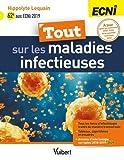 Tout sur les maladies infectieuses aux ECNI - L'intégralité des sources officielles d'infectiologie en un seul livre