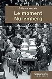Le moment Nuremberg (Domaine Histoire) - Format Kindle - 16,99 €