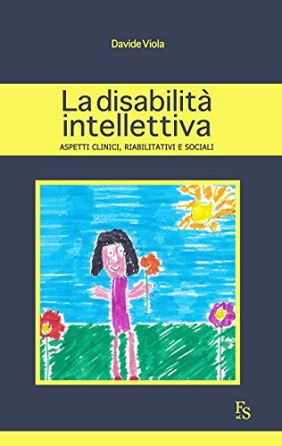 La disabilità intellettiva: Aspetti clinici, riabilitativi, sociali