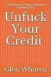 Unfuck Your Credit Updated 2019: Credit Repair In Under 30 Minutes plus 12 credit repair letters that work
