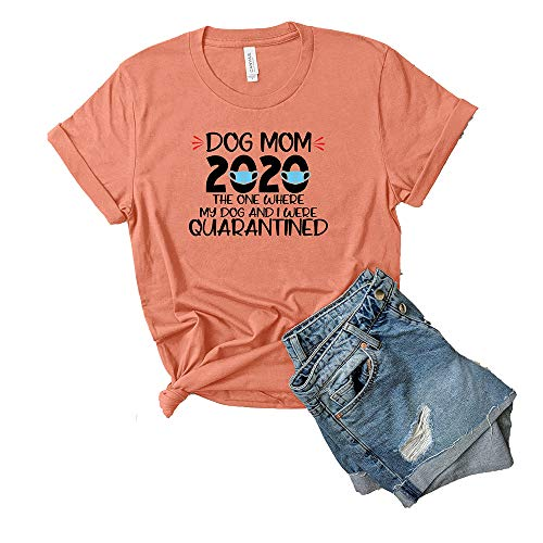 Dog Mom 2020 The one Where My Dog and I were quarantined Tshirt, Stay at Home Dog Mom, Stay at Home with My Dogs, Quarantine Shirt,Gift idea