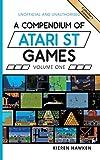 A Compendium of Atari ST Games - Volume One