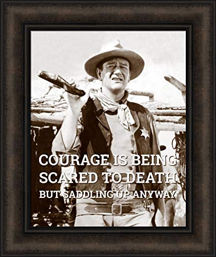 Home Cabin Décor John Wayne: Courage by Celebrity Photography 16x19 Being Scared to Death But Saddling Up Anyway Sepia Photo Framed Art Print Picture