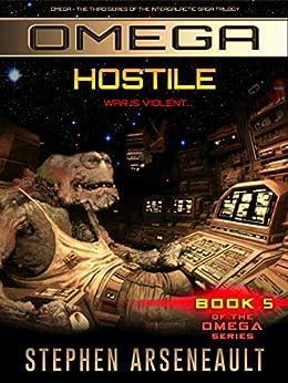 OMEGA Hostile: (Book 5) by [Stephen Arseneault]