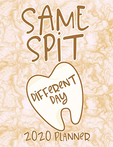 Same Spit Different Day 2020 Planner: Monthly & Daily Calendar for Dental Hygienists, Dentists, Dental Assistants With Cute Pop Up Pictures To Color