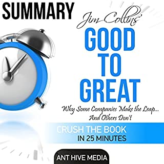 Summary: Jim Collins' Good to Great: Why Some Companies Make the Leap...and Others Don't cover art