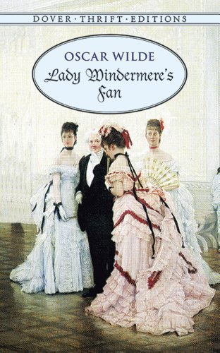 Lady Windermere's Fan (Dover Thrift Editions) by Oscar Wilde (2011-11-02)