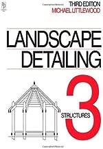 Landscape Detailing Volume 3: Structures: Structures v. 3 by Michael Littlewood (1997-09-14)