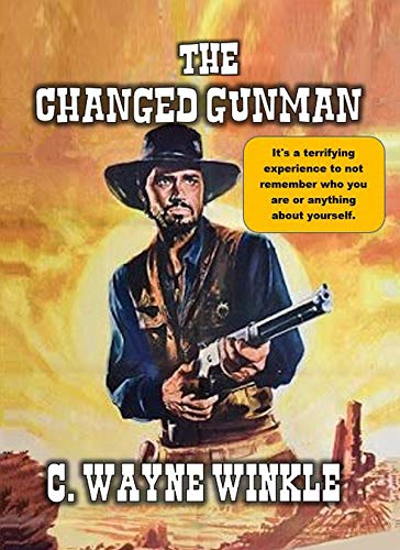 The Changed Gunman: It's a terrifying experience to not remember who you are or anything about yourself.