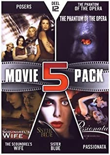 Movie 5 Pack Collection (Part 12) ( Posers / The Phantom of the Opera / The Scoundrel's Wife / Sister Blue / Passionata )