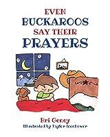 Even Buckaroos Say Their Prayers