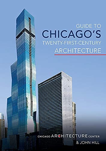 Guide to Chicago's Twenty-First-Century Architecture (English Edition)