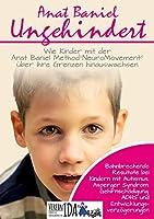 Ungehindert: Wie Kinder mit der Anat Baniel Method NeuroMovement ueber ihre Grenzen hinauswachsen