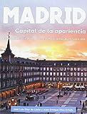 Madrid - Volumen I: Capital de la apariencia. Economia, sociedad y arte en Madri: 1 (VARIOS)