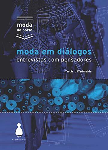 Moda em diálogos: Entrevistas com pensadores (Moda de bolso) (Portuguese Edition)