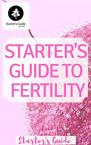 Starter's Guide To Fertility: How to Master Your Cycles & Boost Fertility (English Edition)