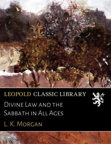 Divine Law and the Sabbath in All Ages