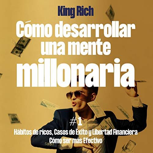 Como Desarrollar Una Mente Millonaria, Volumen 1 [How to Develop a Millionaire Mind, Volume 1] audiobook cover art