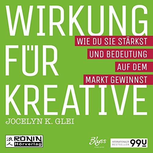 Wirkung für Kreative - Wie du sie stärkst und Bedeutung auf dem Markt gewinnst Titelbild