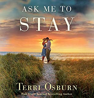 Ask Me to Stay                   By:                                                                                                                                 Terri Osburn                               Narrated by:                                                                                                                                 Amanda Dolan                      Length: 8 hrs and 30 mins     1 rating     Overall 5.0