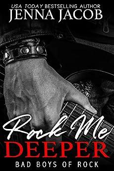 Rock Me Deeper: A Reunion Romance (Bad Boys of Rock Book 5) by [Jenna Jacob]