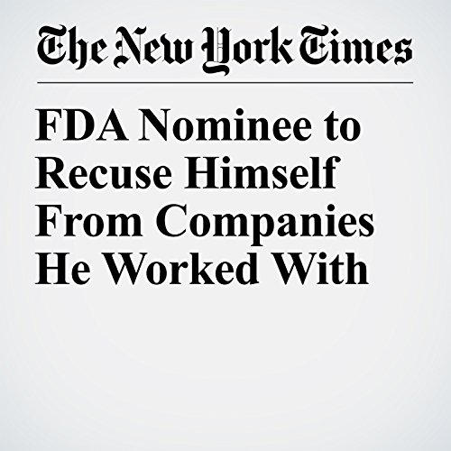 FDA Nominee to Recuse Himself From Companies He Worked With copertina