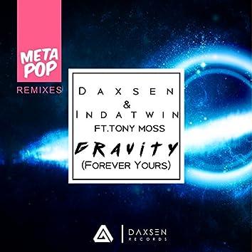 Gravity (Forever Yours): MetaPop Remixes