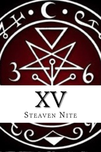 Compare Textbook Prices for XV Second Edition: The Black Book Of 6 2 Edition ISBN 9781511838818 by Nite, Rev. Steaven,Nite, Rev. Steaven