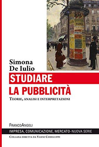 Studiare la pubblicità: Teorie, analisi e interpretazioni (Italian Edition)