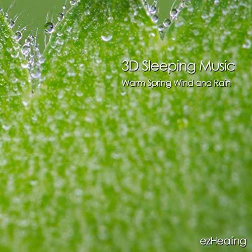 3D Sleeping Music-Warm Spring Wind and Rain